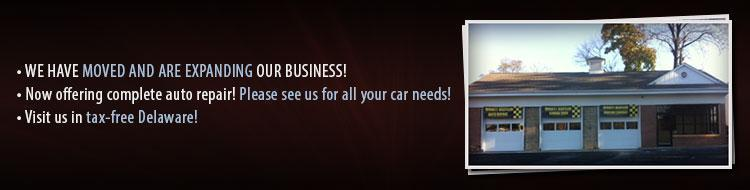 We have moved and are expanding our business! We now offer complete auto repair! Visit us in tax-free Delaware for all your car needs!