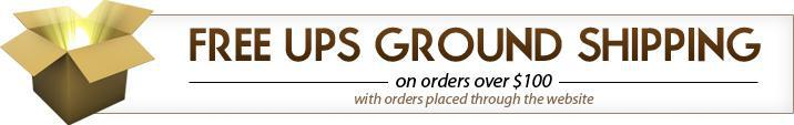 Free UPS ground shipping on orders over $100 with orders placed through the website!