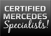 Certified Mercedes Specialists!