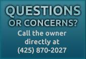 Questions or concerns? Call the owner directly at (425) 870-2027