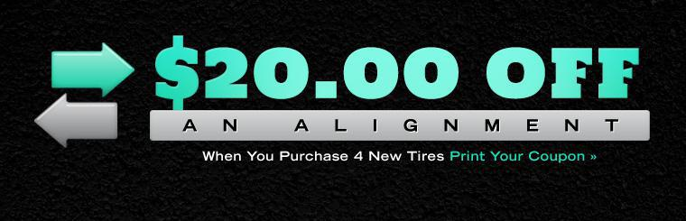 Get $20.00 off an alignment when you purchase 4 new tires! Click here to print the coupon.