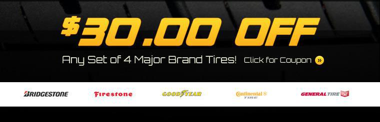 Get $30.00 off any set of 4 major brand tires! Click here to print the coupon.