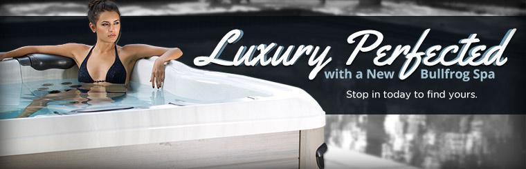 New Bullfrog Spas: Stop in today to find yours.