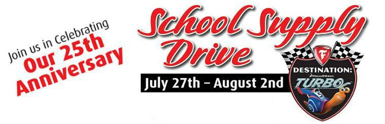 School Supply Drive 2014  July 27th-August 2nd