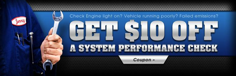 Check Engine light on? Vehicle running poorly? Failed emissions? Get $10.00 off a system performance check! Click here to print the coupon.