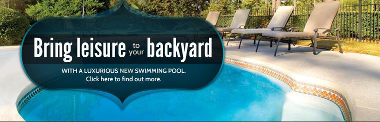 Bring leisure to your backyard with a luxurious new swimming pool. Click here to find out more.