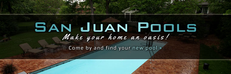San Juan Pools: Find your new pool here! Click here to contact us.