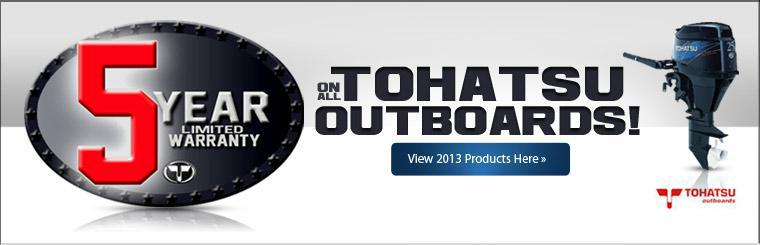 Get a 5-year limited warranty on all Tohatsu outboards! Click here to view the 2013 products.