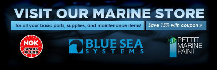 Visit our marine store for all your basic parts, supplies, and maintenance items! Click here to save 15% with this coupon.