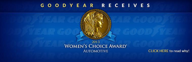 Goodyear receives the 2013 Women's Choice Award! Click here to read why!