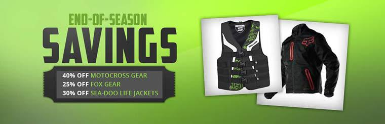 End-of-Season Savings: Get 40% off motocross gear, 25% off Fox gear, and 30% off Sea-Doo life jackets!