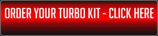 Order Your Turbo Kit - Click Here