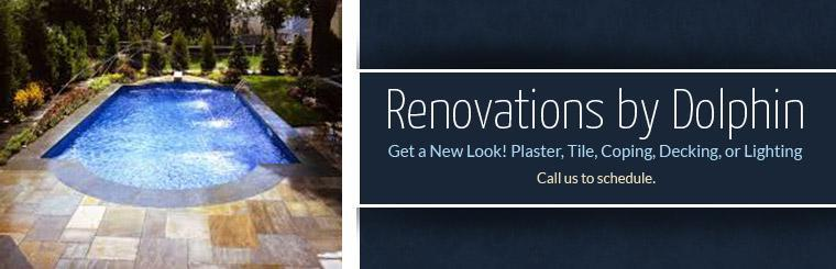 Renovations by Dolphin: Call us to schedule.