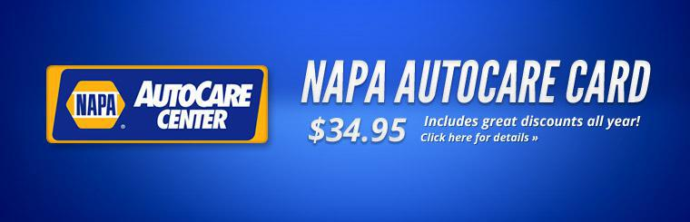 Get the NAPA AutoCare Card for just $34.95! Click here for details.