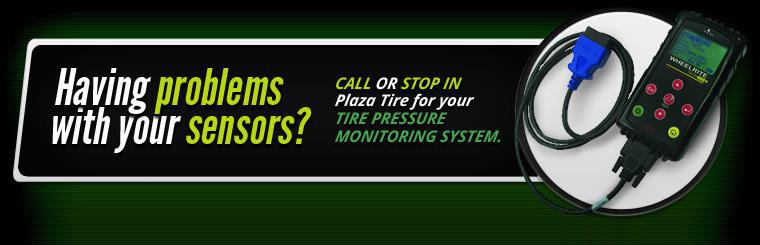Having problems with your sensors?  Call or Stop in Plaza Tire for you Tire Pressure Monitoring System.
