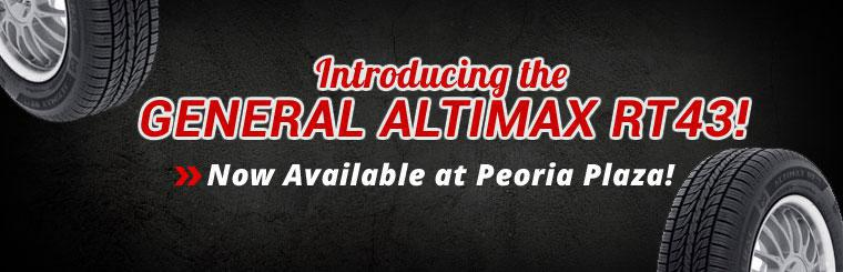 The General Altimax RT43 is now available at Peoria Plaza Tire!
