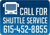 Call for Shuttle Service. 615-452-8855