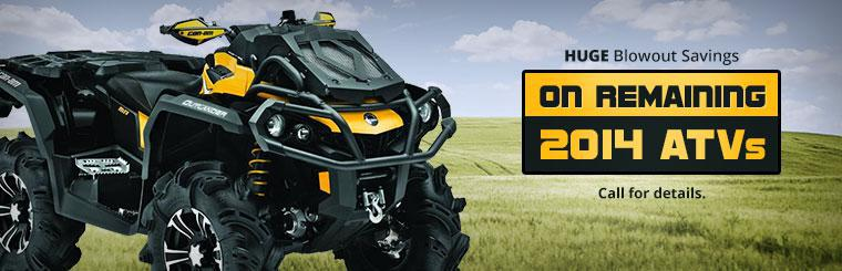 Huge blowout savings on remaining 2014 ATVs. Call us for details.