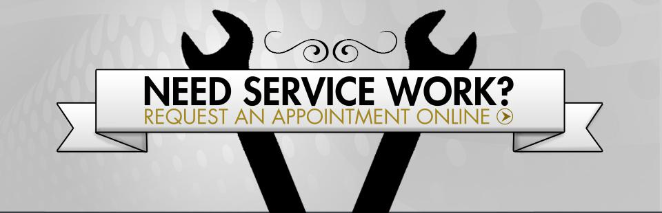Need Service Work? Request an appointment online!