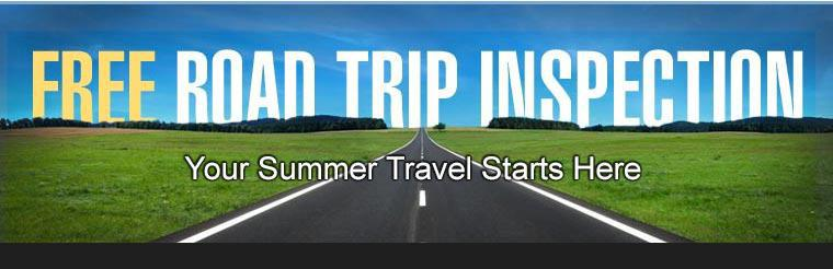 Free Road Trip Inspection.  Your Summer Travel Starts Here.