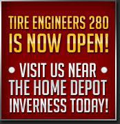 Tire Engineers 280 is now open! Visit us near the Home Depot Inverness today!