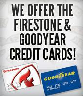 We Offer the Firestone & Goodyear Credit Cards