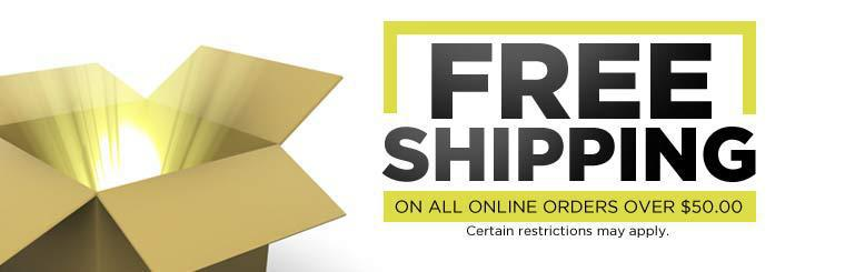 Get free shipping on all online orders over $50.00! Certain restrictions may apply.