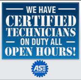 We have certified technicians on duty all open hours!