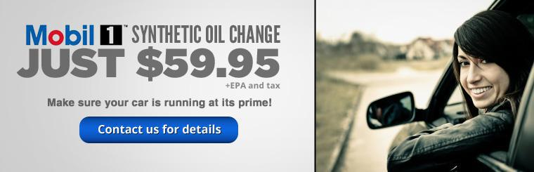 Make sure your car is running at its prime with a Mobil 1 synthetic oil change! Click here to contact us for details.