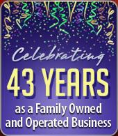 Celebrating 43 years as a Family Owned and Operated Business.