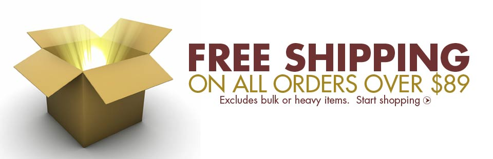 Get free shipping on all orders over $89! Offer excludes bulk or heavy items. Click here to start shopping.