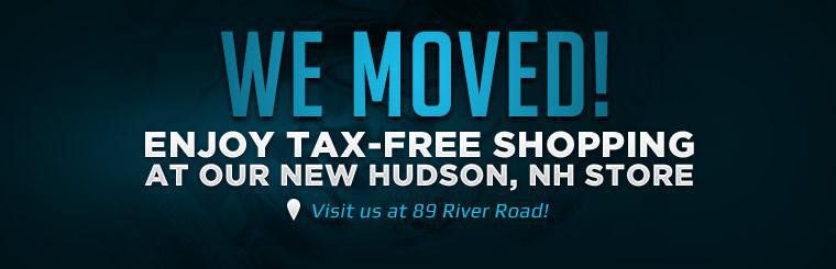 We moved! Enjoy tax-free shopping at our NEW Hudson, NH store! Visit us at 89 River Road!