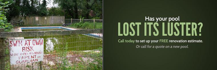 Call today to set up your free renovation estimate, or call for a quote on a new pool.