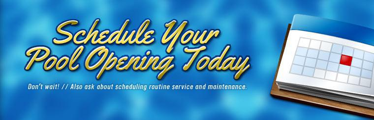 Schedule your pool opening today! Also ask about scheduling routine service and maintenance.