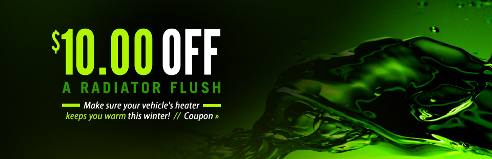 Get $10 off a radiator flush, and make sure your vehicle's heater keeps you warm this winter! Click here for your coupon.
