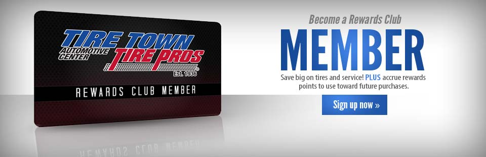 Become a Rewards Club Member and save big on tires and service, plus accrue rewards points to use toward future purchases! Click here to sign up now.