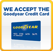 We accept the Goodyear Credit Card.