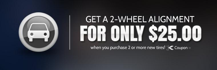 Get a 2-wheel alignment for only $25.00 when you purchase 2 or more new tires! Click here for your coupon.