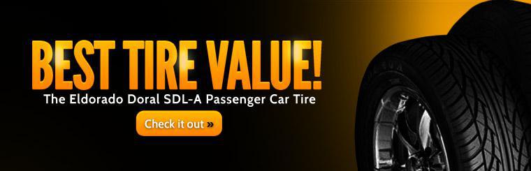 The Eldorado Doral SDL-A passenger car tire is the best tire value! Click here to learn more.