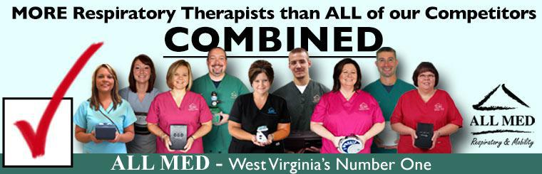 More Respiratory Therapist than all of our competitors combined. ALL MED West Virginia's number one.