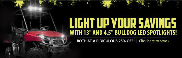Light up your savings with 13'' and 4.5'' Bulldog LED Spotlights! Both are 15% off! Click here to save.