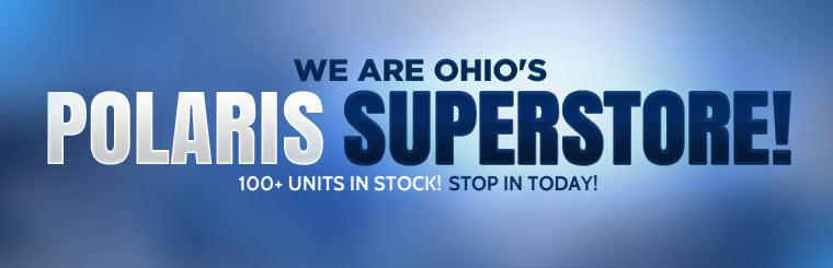 We are Ohio's Polaris superstore with over 100 units in stock! Stop in today!