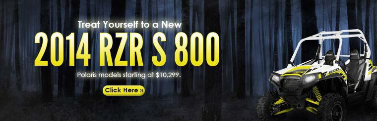 Treat yourself to a new 2014 RZR S 800. We have Polaris models starting at $10,299. Click here to check them out.