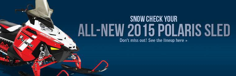 Snow Check your all-new 2015 Polaris sled! Click here to see the lineup.