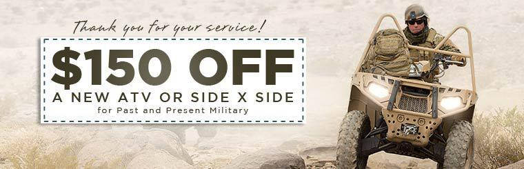 Thank you for your service! Past and present military personnel receive $150 off a new ATV or side x side!