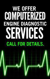 We offer computerized engine diagnostic services. Call for details.