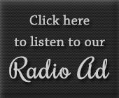 Click here to listen to our radio ads