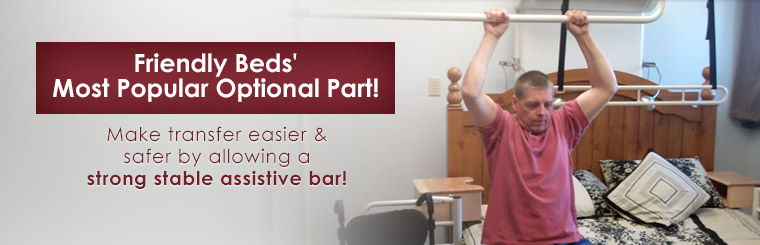Friendly Beds' Most Popular Optional Part: Make transfer easier and safer by allowing a strong stable assistive bar! Click here to contact us.