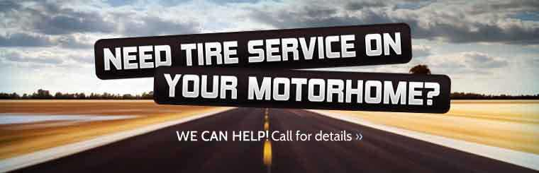 Need tire service on your motorhome? We can help! Click here to contact us for details.