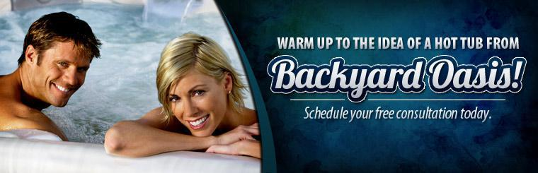Warm up to the idea of a hot tub from Backyard Oasis! Schedule your free consultation today. Click here to view spas online.